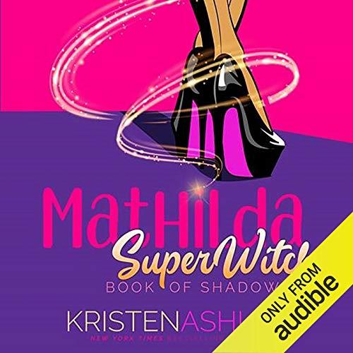 Mathilda's Book of Shadows: Mathilda, SuperWitch, Book 1