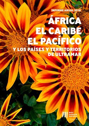 Actividad del BEI en África, el Caribe, el Pacífico y en los Países y Territorios de Ultramar: Informe anual 2018