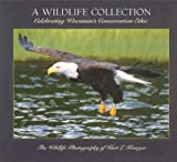 A Wildlife Collection: Celebrating Wisconsin's Conservation Ethic