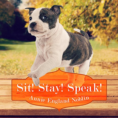 Sit! Stay! Speak! audiobook cover art
