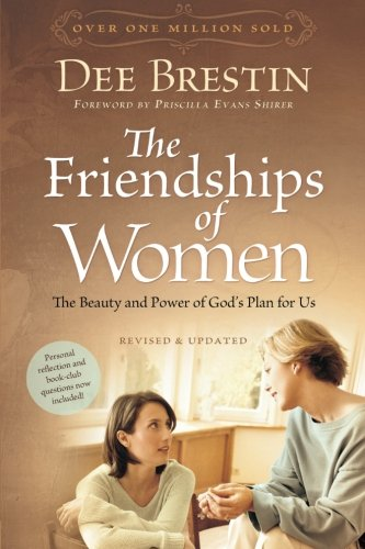 Compare Textbook Prices for The Friendships of Women: The Beauty and Power of God's Plan for Us Dee Brestin's Series New Edition ISBN 9781434768377 by Brestin, Dee