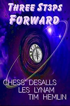 3 St3ps Forward by [Chess Desalls, Les Lynam, Tim Hemlin]