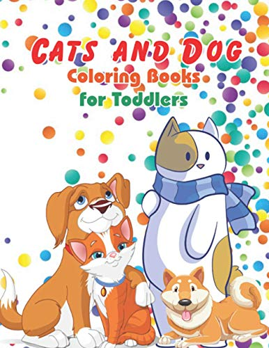 Cats and Dogs Coloring Books for Toddlers: A Unique & Quirky Coloring Book for animals Cats & Dogs lovers, fun and easy origami animals, Cute and funky pop animals relax and coloring Fun