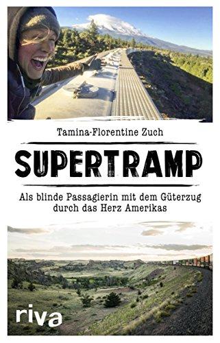 Supertramp: Als blinde Passagierin mit dem Güterzug durch das Herz Amerikas