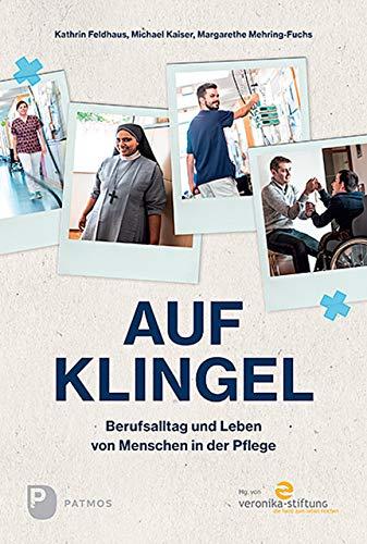 Auf Klingel: Berufsalltag und Leben von Menschen in der Pflege