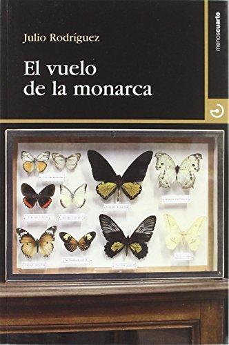 El vuelo de la monarca (Cuadrante Nueve) de Julio Rodríguez Suárez (12...