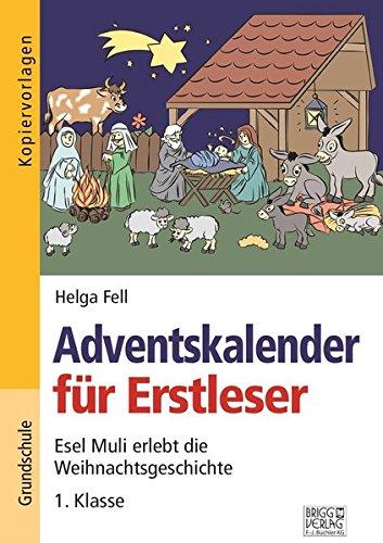 Adventskalender für Erstleser: Esel Muli erlebt die Weihnachtsgeschichte - 1. Klasse