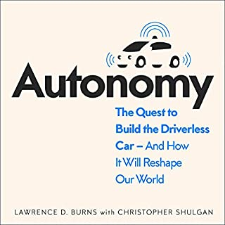 Autonomy: The Quest to Build the Driverless Car - and How It Will Reshape Our World cover art