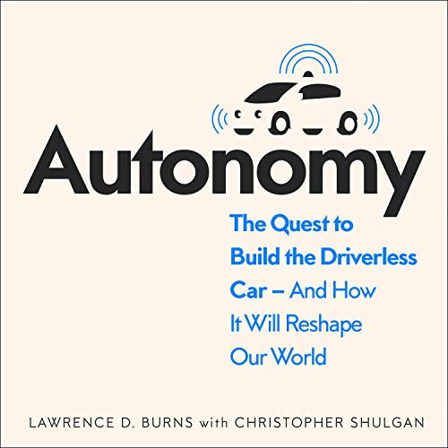 『Autonomy: The Quest to Build the Driverless Car - and How It Will Reshape Our World』のカバーアート