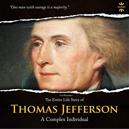Thomas Jefferson: Patriot. Statesman. President. The Entire Life Story  By  cover art