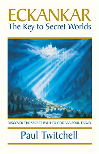 ECKANKAR--The Key to Secret Worlds (English Edition)