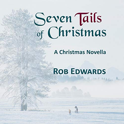 Seven Tails of Christmas Audiobook By Rob Edwards cover art