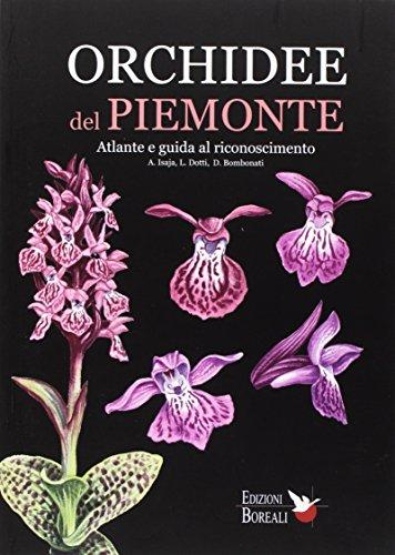 Orchidee del Piemonte. Atlante e guida al riconoscimento. Ediz. illustrata