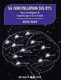 Laa constellation des dys - Bases Neurologiques de l'Apprentissage et de Ses Troubles