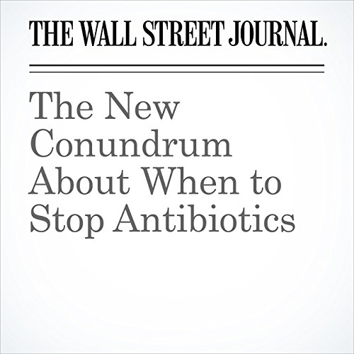 The New Conundrum About When to Stop Antibiotics copertina