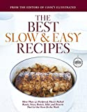 Best Slow and Easy Recipes: More than 250 Foolproof, Flavor-Packed Roasts, Stews, and Braises that let the Oven Do the Work (Best Recipe Classics)