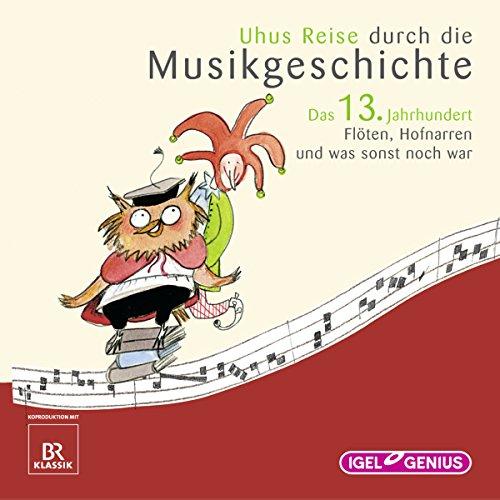 Uhus Reise durch die Musikgeschichte - Das 13. Jahrhundert audiobook cover art