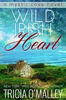 Wild Irish Heart (The Mystic Cove Series Book 1) by [Tricia O'Malley]