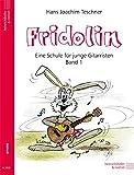 Fridolin. Eine Schule für junge Gitarristen. Band 1 ohne CD