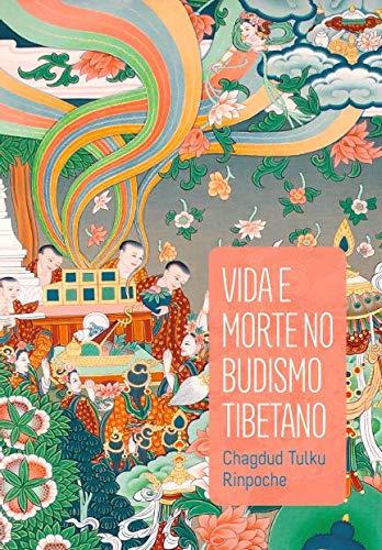 Vida e Morte no Budismo Tibetano