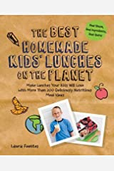The Best Homemade Kids' Lunches on the Planet: Make Lunches Your Kids Will Love with More Than 200 Deliciously Nutritious Meal Ideas (Best on the Planet) - July, 2014 Paperback