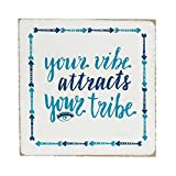 Dicksons Your Vibe Attracts Your Tribe Teal 3 x 3 MDF Decorative Wall and Tabletop Sign Plaque