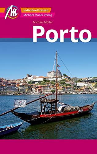 Porto MM-City Reiseführer Michael Müller Verlag: Individuell reisen mit vielen praktischen Tipps und Web-App mmtravel.com