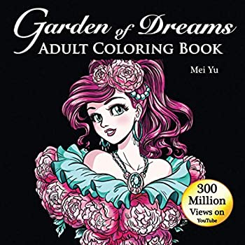 Garden of Dreams  Adult Coloring Book  Fun Easy Relaxing Coloring Pages with Stress-Relieving Designs of Beautiful Anime Girls Animals Mermaids & Much More!  Mei Yu s Inspiring Coloring Books