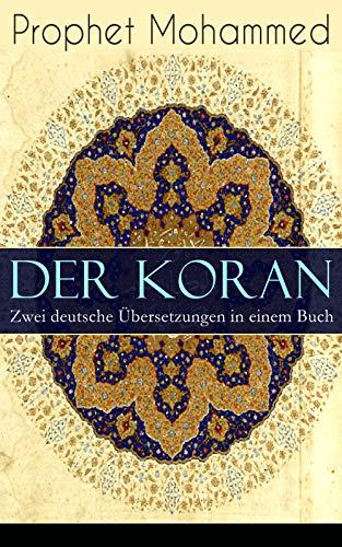 Der Koran - Zwei deutsche Übersetzungen in einem Buch: Das Heilige Buch der Muslime in der Übertragung von Max Henning und Friedrich Rückert