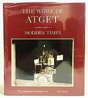 The Work of Atget: Modern Times v. 4
