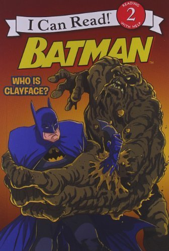 Batman Classic: Who Is Clayface? (I Can Read Book 2) by Lemke, Donald (2013) Paperback