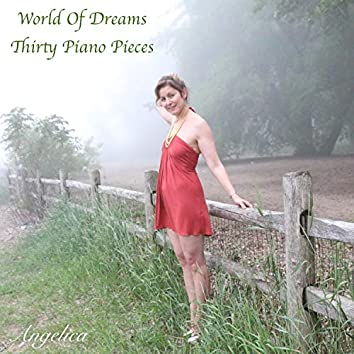 World of Dreams Thirty Piano Pieces (Instrumental)