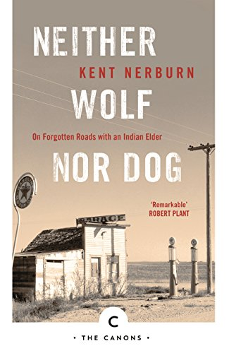 Neither Wolf Nor Dog: On Forgotten Roads with an Indian Elder (Canons)