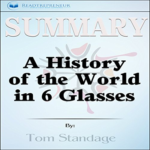 Summary: A History of the World in 6 Glasses audiobook cover art