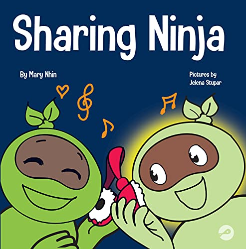 Sharing Ninja: A Children's' Book About Learning How to Share (Ninja Life Hacks)