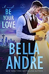 it must be your love by bella andre cover