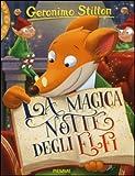 La magica notte degli elfi. Ediz. illustrata