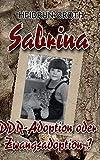 Sabrina: Eine DDR- Adoption oder Zwangsadoption?