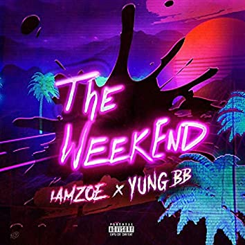 The Weekend (feat. Yung Bb)