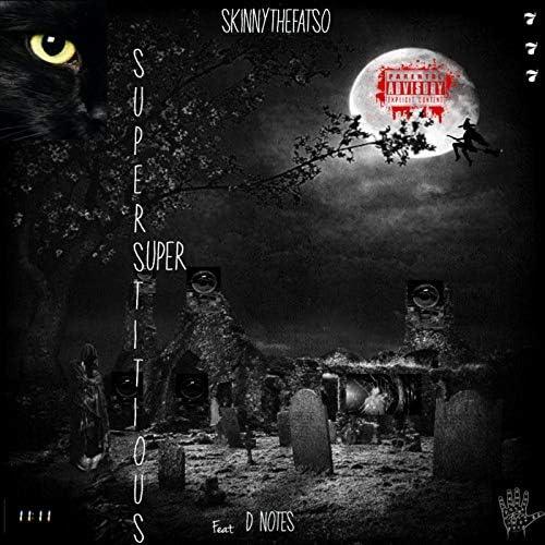 SKINNYTHEFATSO feat. D Notes