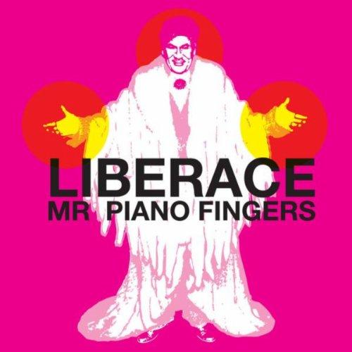 Liberace - Mr. Piano Fingers