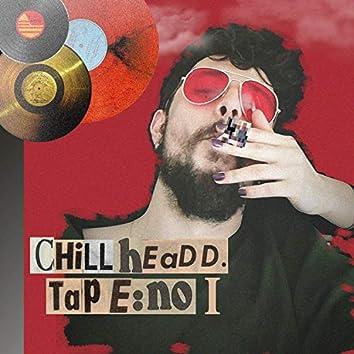 Chillheadd Tape No.1