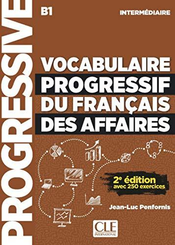Vocabulaire progressif du français des affaires. Niveau intermédiaire. Per le Scuole superiori. Con CD-Audio: Livre + CD a