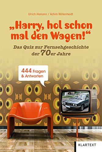 Harry, hol schon mal den Wagen!: Ein Quiz zur Fernsehgeschichte der 70er Jahre
