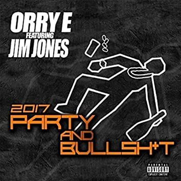 Party and Bullshit (feat. Jim Jones)