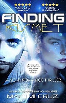 Finding Kismet: A Sci-Fi Romance Thriller by [Mayumi Cruz]