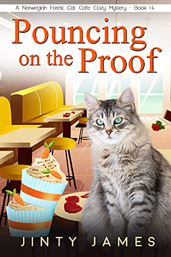 Pouncing on the Proof : A Norwegian Forest Cat Café Cozy Mystery - Book 14
