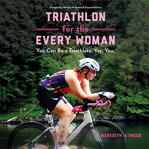 Triathlon for the Every Woman     You Can Be a Triathlete. Yes. You.              By:                                                                                                                                 Meredith Atwood                               Narrated by:                                                                                                                                 Meredith Atwood                      Length: 9 hrs and 2 mins     Not rated yet     Overall 0.0