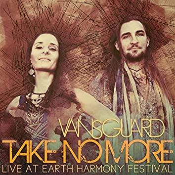 Take No More (Live at Earth Harmony Festival)