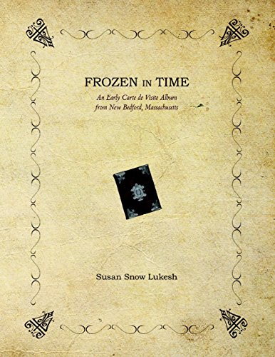 Frozen In Time: An Early Carte De Visite Album from New Bedford, Massachusetts (English Edition)